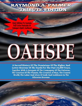 OAHSPE - Raymond A. Palmer Tribute Edition (In Two Volumes)