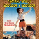 Tropical Spells - Hoodoos and Voodoos