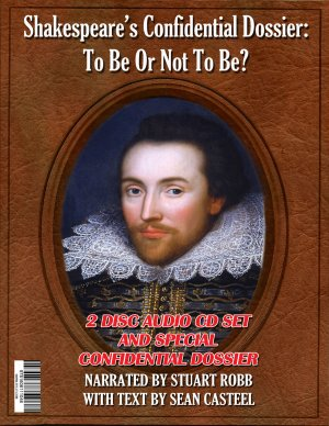 SHAKESPEARE'S CONFIDENTIAL DOSSIER: TO BE OR NOT TO BE?