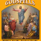 Godspells: Written Spells, Spoken Spells and Spell Enhancers