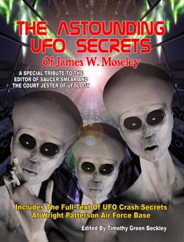 The Astounding UFO Secrets of James W. Moseley