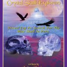 Journeys of the Crystal Skull Explorers Travel Log #2: Search for the Blue Skull in Peru