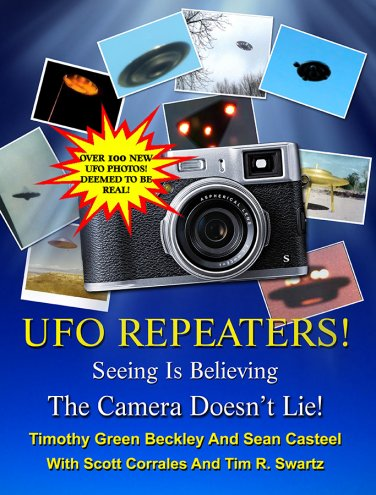 UFO Repeaters! Seeing is Believing - The Camera Doesn't Lie!