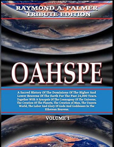 Oahspe: Raymond A. Palmer Tribute Edition (In Two Volumes)