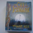 THE CRY OF THE ICEMARK - Audiobook by Stuart Hill - 12 COMPACT DISCS - BRAND NEW!