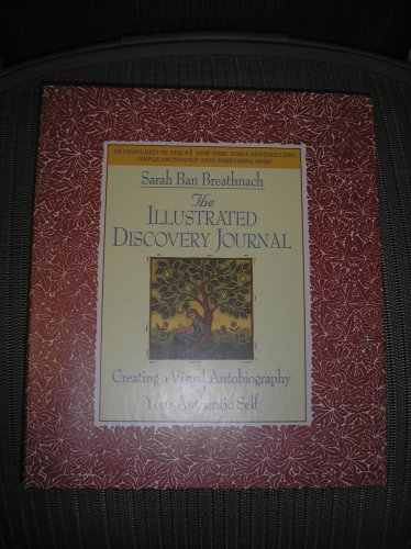 THE ILLUSTRATED DISCOVERY JOURNAL: CREATING A VISUAL AUTOBIOGRAPHY OF YOUR AUTHENTIC SELF!