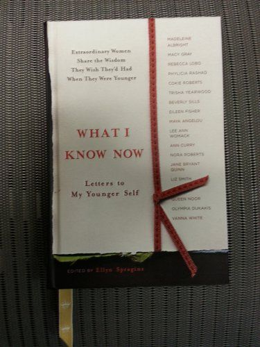 Hallmark Gift Book - What I Know Now: Letters to My Younger Self by Ellyn Spragins, Editor!