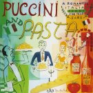 Puccini and Pasta: A Romantic Italian Feast for Your Ears CD by Philips!