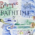 Baroque at Bathtime: A Relaxing Serenade to Wash Your Cares Away CD by Philips!