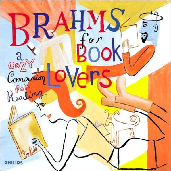 Brahms for Book Lovers: A Cozy Companion for Reading CD by Philips!