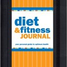 Diet & Fitness Journal: Your Personal Guide to Optimum Health (Diary, Exercise)!