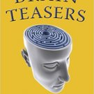 Brain Teasers: 211 Logic Puzzles, Lateral Thinking Games, Mazes, Crosswords, and IQ Tests!