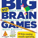 The Little Book of Big Brain Games: 517 Ways to Stretch,Strengthen & Grow Your Brain-Ivan Moscovich!