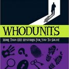 Whodunits: More Than 100 Mysteries for You to Solve by Tom Bullimore!