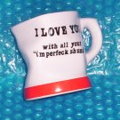 COFFEE MUG      I Love You               (403)