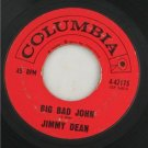"45 Columbia Label-""Big Bad John"" Jimmy Dean 1967"