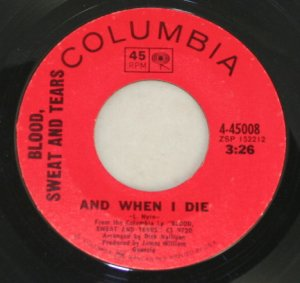 Blood,Sweat & Tears-And When I Die-Columbia-45  Record