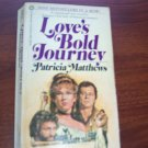 Love's Bold Journey By Patricia Matthews