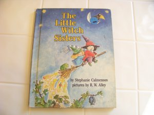 The little witch sisters by Stephanie Calmenson pictures by R.W. Alley children's book
