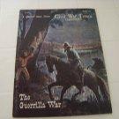 Civil War Times illustrated October 1974 The Guerrilla war
