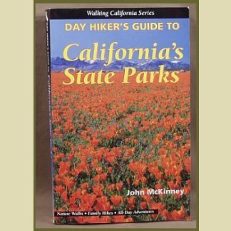 Day Hiker's Guide to CALIFORNIA'S STATE PARKS : by John McKinney