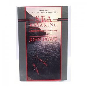 Sea Kayaking : A Manual for Long-Distance Touring - Dowd