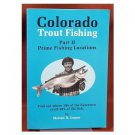 Colorado Trout Fishing: Part II Prime Fishing Locations - Leeper, 1988, 1st.