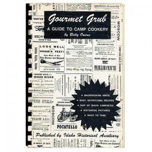 GOURMET GRUB - A Guide To Camp Cookery - Betty Owens, 1974, Idaho
