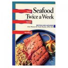 SEAFOOD TWICE A WEEK - Tasty, Quick, Healthy - Hansen Snyder 1997