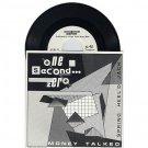 "ONE SECOND ZERO Money Talked - Chicken Velvet CVR001 7"", 45rpm, Single"