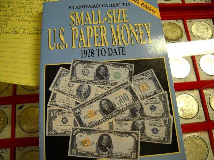 "Book, Soft Cover. ""Small Size, U.S. Paper Money"""