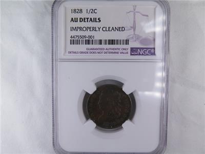 1828 Halve Cent. NGC Certified AU Details. Improperly Cleaned. Plenty Eye Appeal