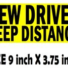 NEW DRIVER KEEP DISTANCE bumper sticker sign for student driver