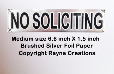 Brushed silver NO SOLICITING sign sticker, chrome finish foil paper.