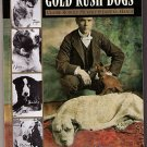 Gold Rush Dogs by Claire Murphy, Jane G Haigh (2001)