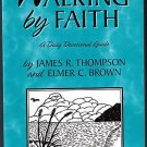 Walking by Faith Thompson Brown Devotional Guide VGC