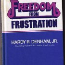 Freedom from Frustration by Hardy R. Denham Jr. (1981)