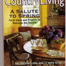 Country LIving March 1999 Crafts Gardens Home Building