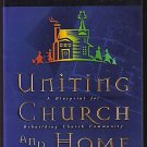 Uniting Church & Home by Eric E. Wallace (1999)