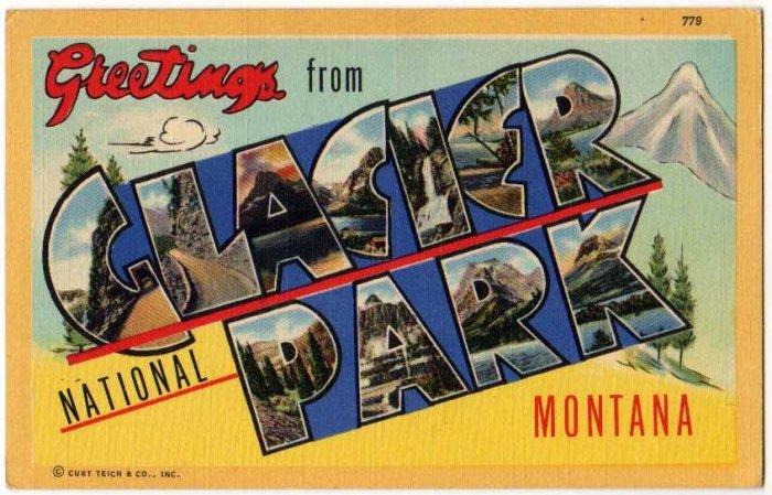 GLACIER NATIONAL PARK, Montana large letter linen postcard Teich