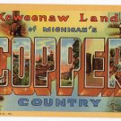 Michigan COPPER COUNTRY large letter linen postcard Teich
