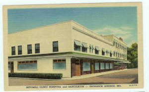 Mitchell Clinic Hospital And Sanitarium Excelsior Springs, Missouri MO Postcard