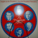six presidents speak a profile of the presidency