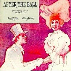 after the ball/  joan morris /william bolcom