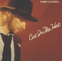 cat in the hat / bobby caldwell