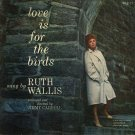 love is for the birds / ruth wallis / wlp 17
