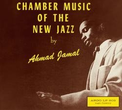 Chamber Music Of The New Jazz. Ahmad Jamal