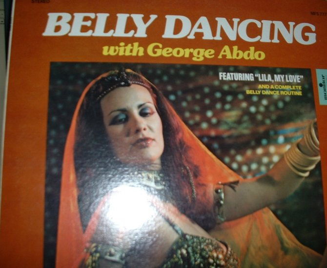 George Abdo & his Flames of Araby: Belly Dancing with George Abdo;