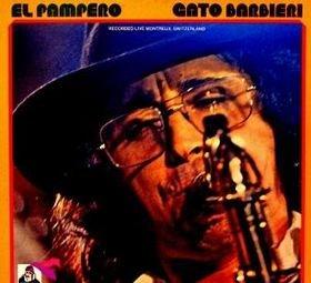 Gato Barbieri El Pampero: Live In Montreaux, Switzerland