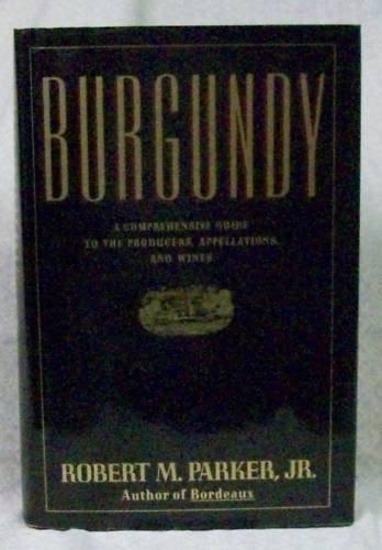 Burgundy by Parker, Robert M.